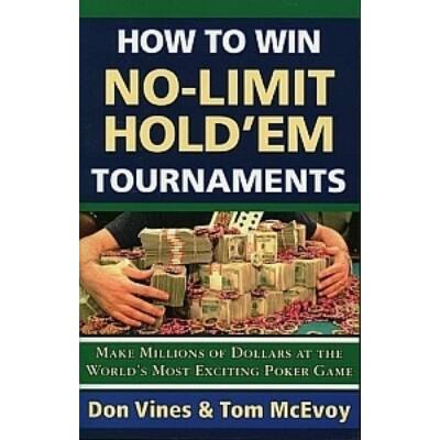 How to Win No-Limit Hold'em Tournaments: Make Millions of Dollars at the World's Most Exciting Poker Game
