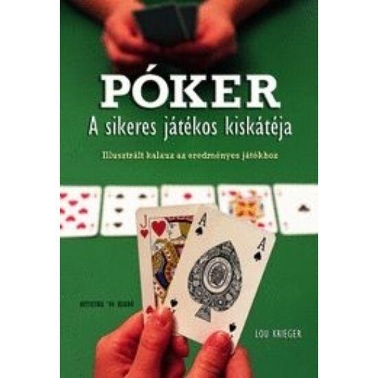 Póker: A Sikeres Játékos Kiskátéja