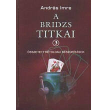 A Bridzs Titkai 3.: Összetett Kétoldali Beszorítások